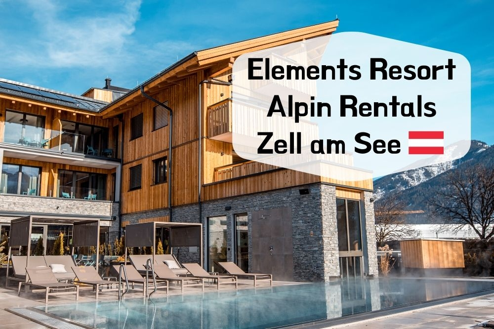Elements Resort by Alpin Rentals Zell am See Review