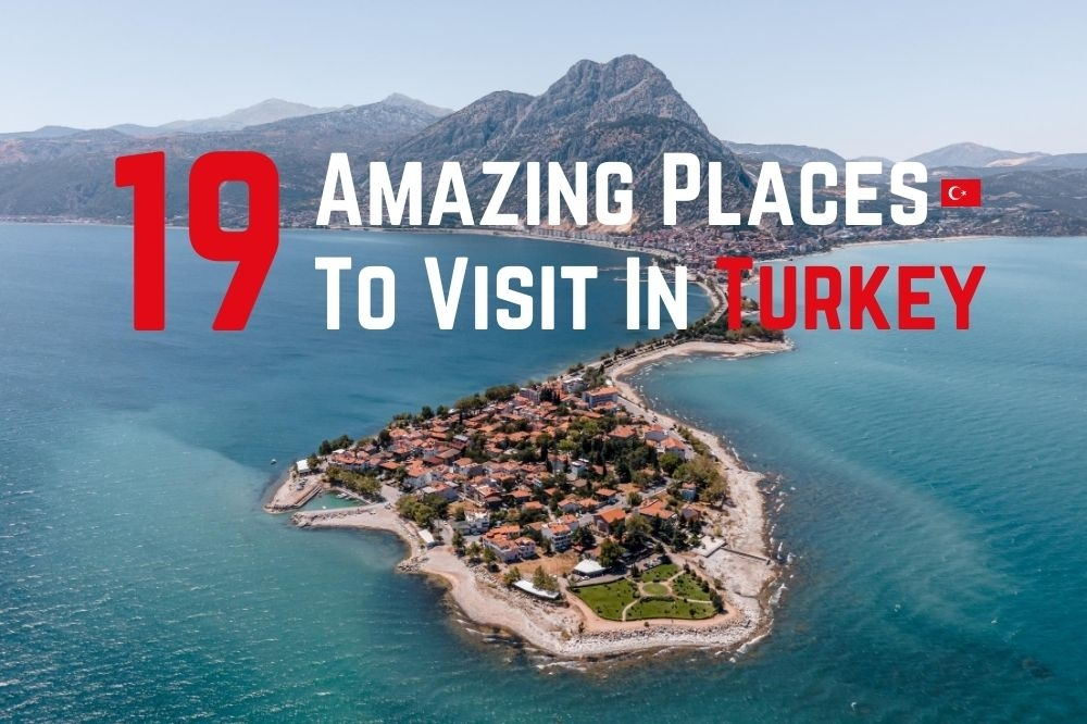 19 Beautiful Places To Visit In Turkey