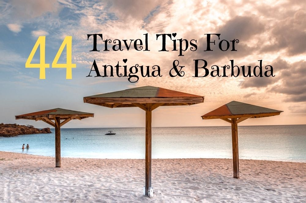44 Things to know when you travel to Antigua & Barbuda