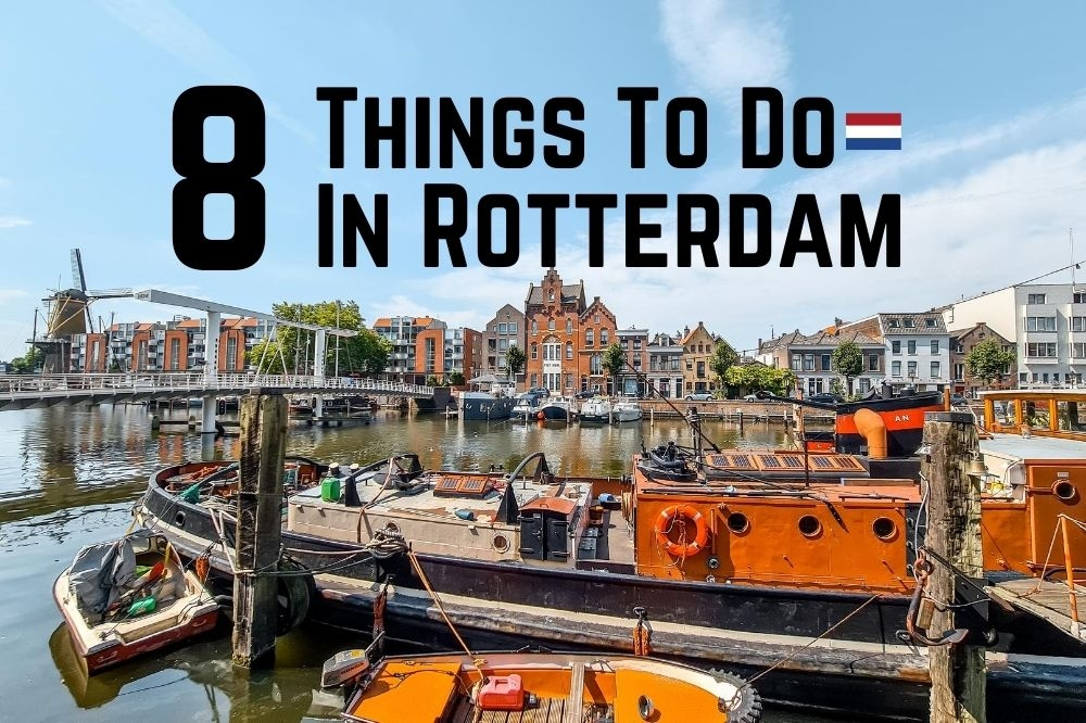 8 Awesome Things To Do In Rotterdam