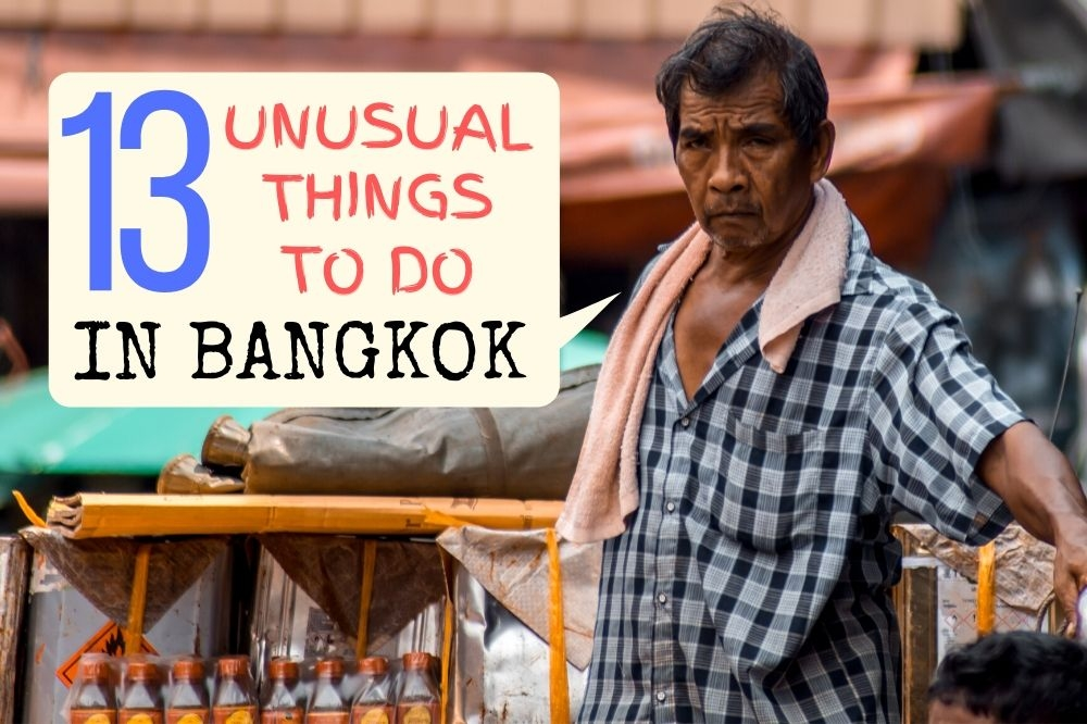 13 Unusual Things To Do In Bangkok
