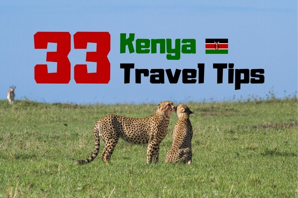 33 Kenya Travel Tips | All You Need To Know For First Timers