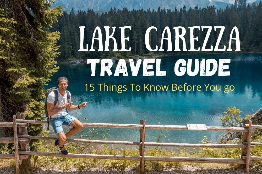 15 Things To Know When Visiting Lago di Carezza (Karersee)