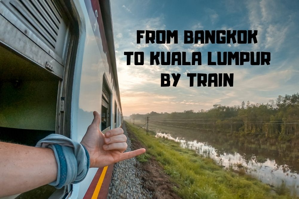 Tips for Bangkok to Kuala Lumpur by Train | Worth it?