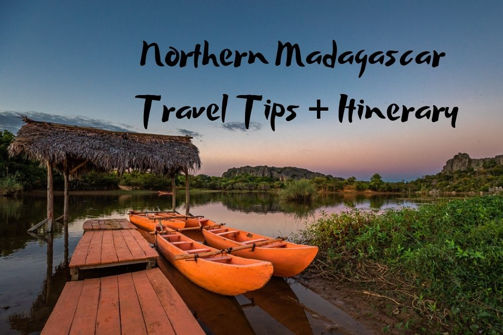 Northern Madagascar Travel Tips + Itinerary