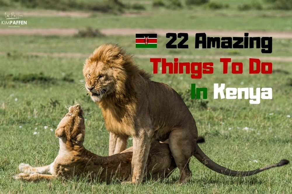 22 Amazing Things To Do In Kenya