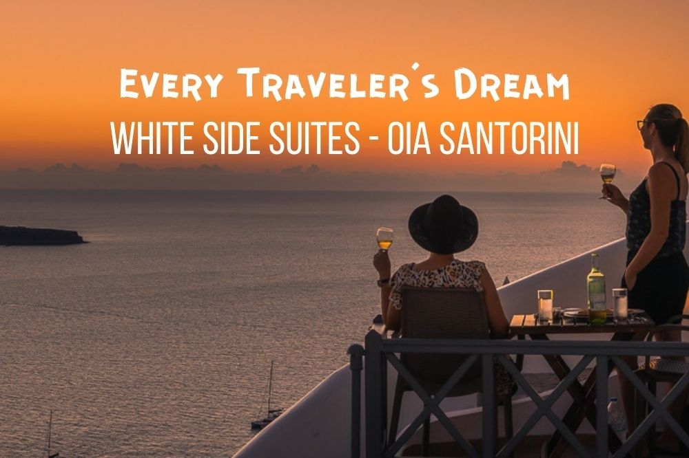 White Side Suites, Oia Santorini | Every Traveler's Dream