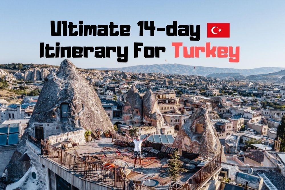Ultimate Turkey Itinerary For 14 Days | DIY Hidden Gems & Top Sights
