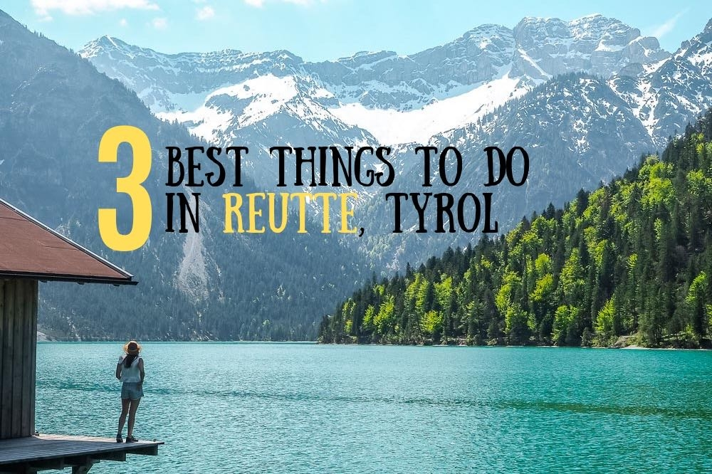 3 Best Things To Do In Reutte, Tyrol