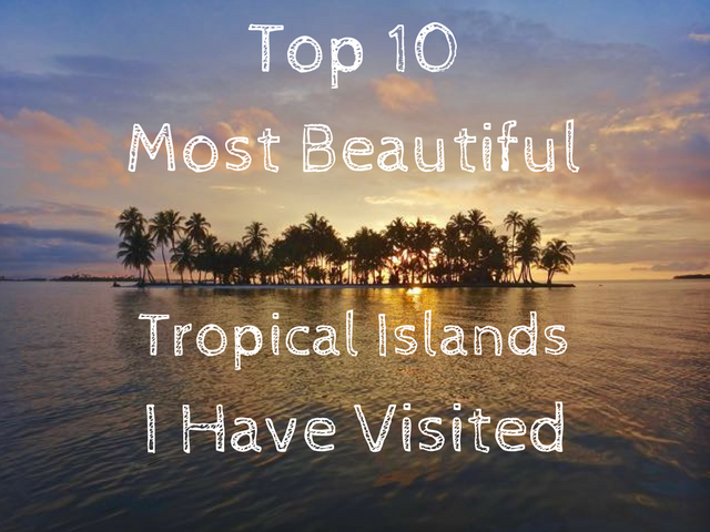 Unique Islands | A Non-Commercial List Of The Most Beautiful Tropical Islands In The World
