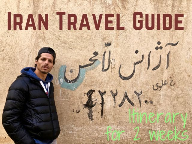 Iran Travel Guide (Beautiful Places + 2 week itinerary)