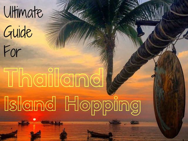 The Ultimate Guide For Island Hopping Thailand