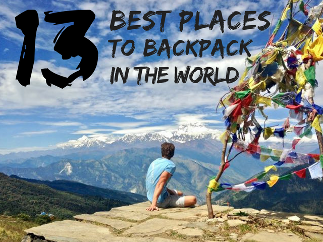 5d11642e451a The 13 Best Places To Backpack In The World - www.traveltomtom.net