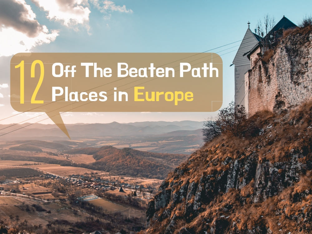 12 Destinations Off The Beaten Path in Europe for 2020