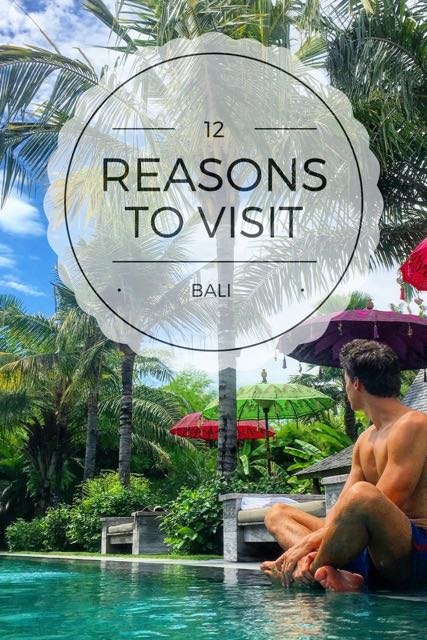 12 Reasons to visit Bali